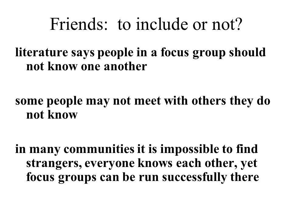 Friends: to include or not