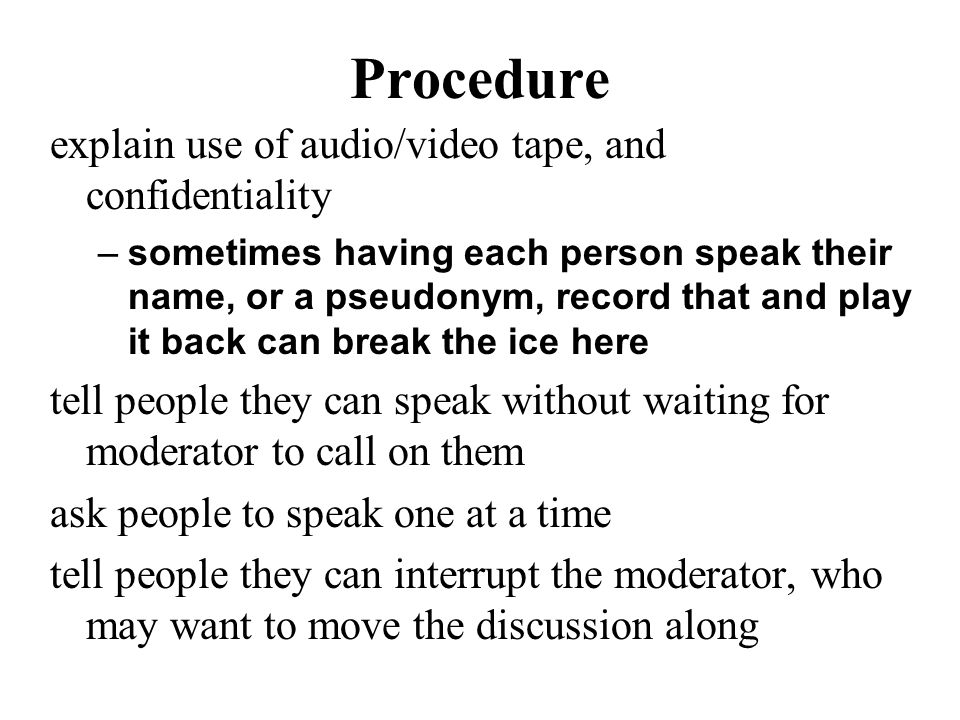 Procedure explain use of audio/video tape, and confidentiality