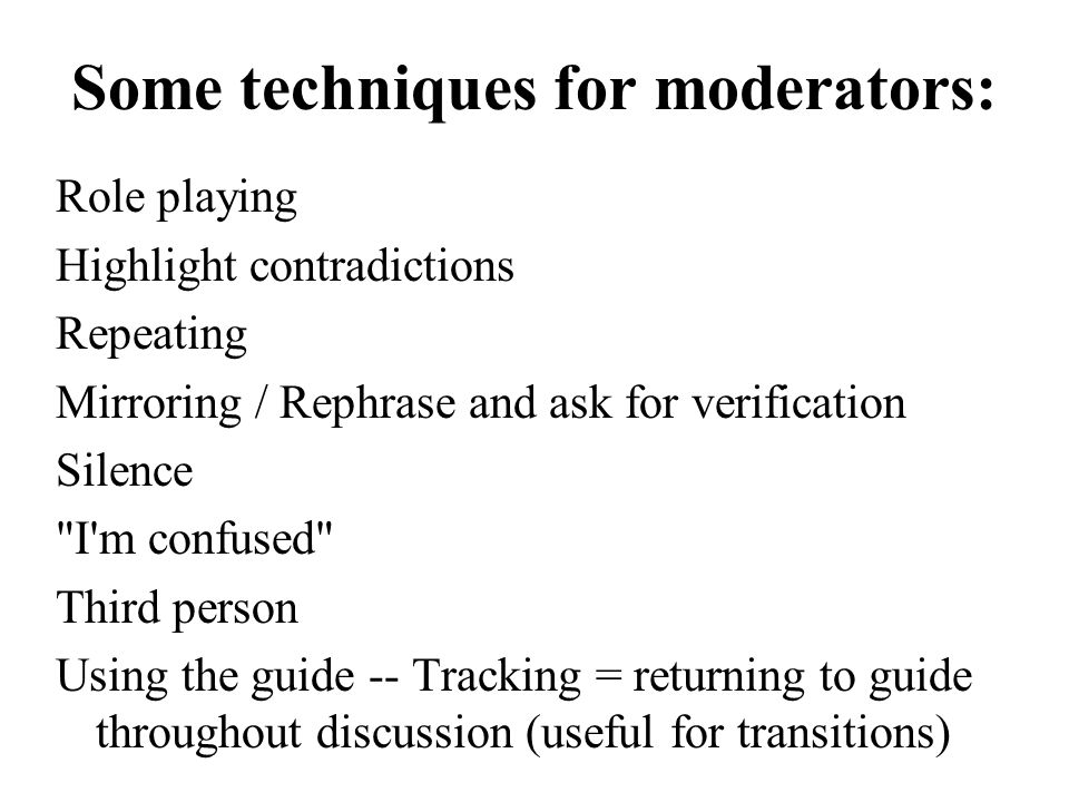 Some techniques for moderators: