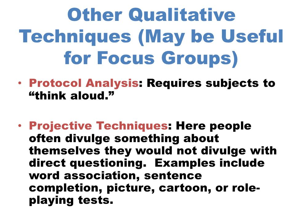 Other Qualitative Techniques (May be Useful for Focus Groups)