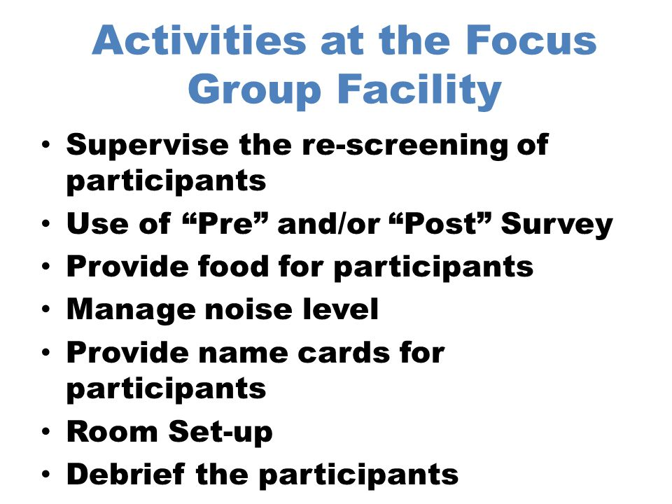 Activities at the Focus Group Facility