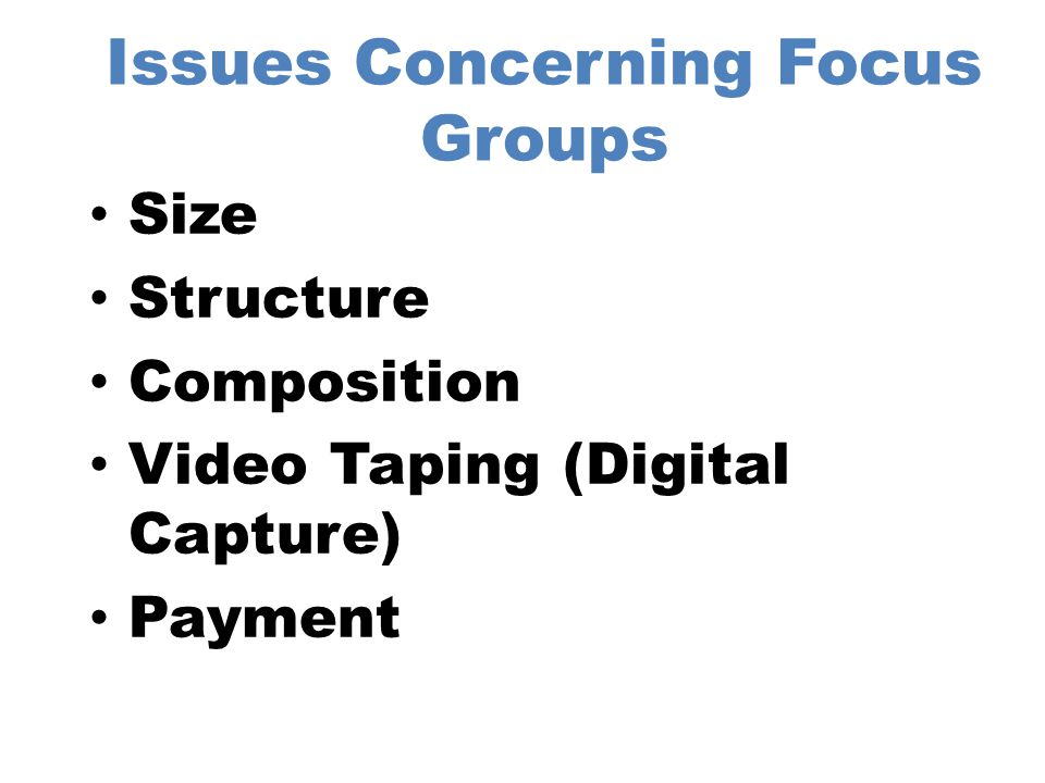 Issues Concerning Focus Groups