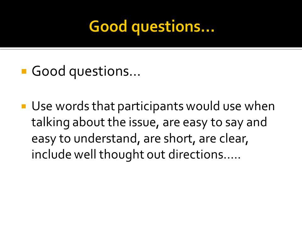 Good questions… Good questions…