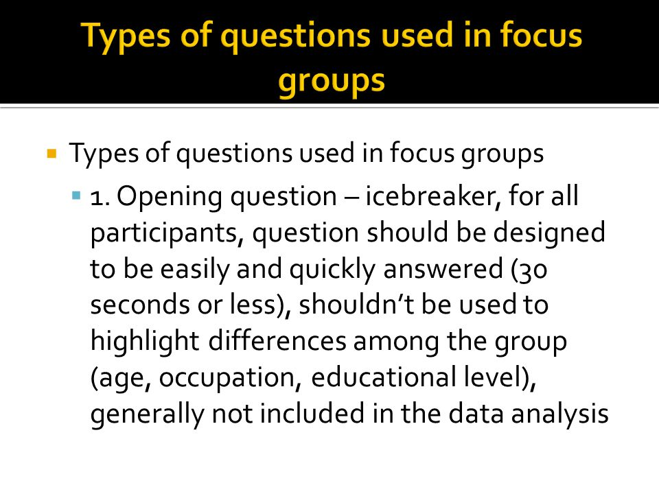 Types of questions used in focus groups