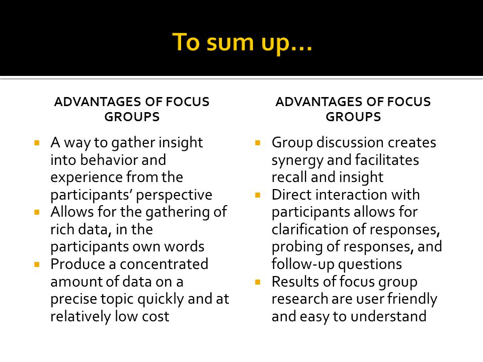 Advantages of focus groups Advantages of focus groups