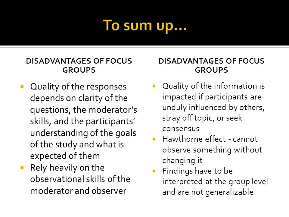 Disadvantages of focus groups Disadvantages of focus groups