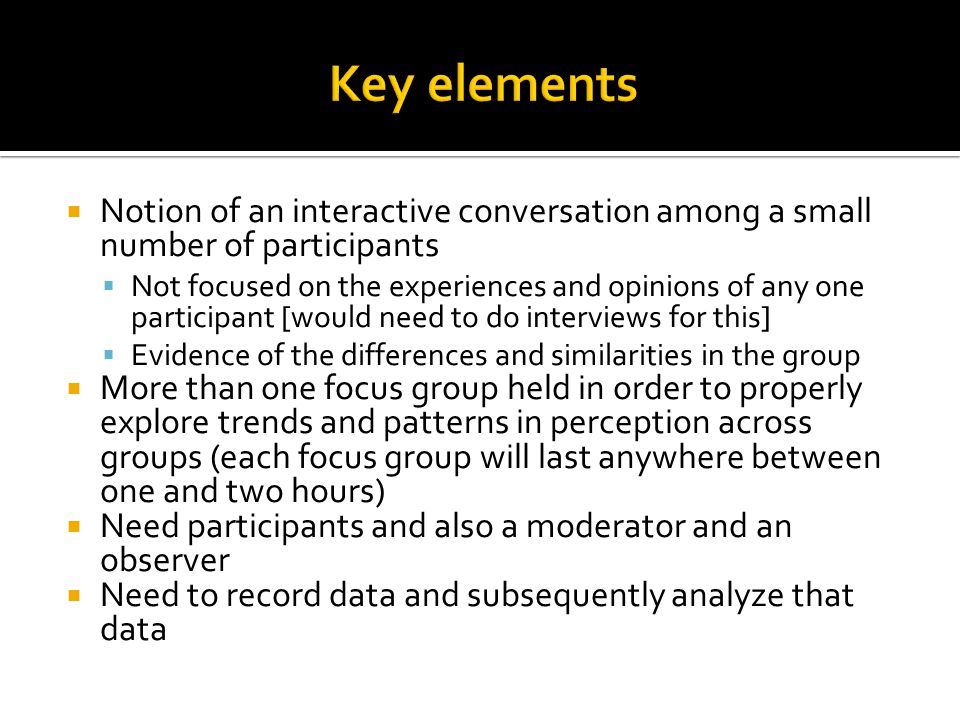 Key elements Notion of an interactive conversation among a small number of participants.