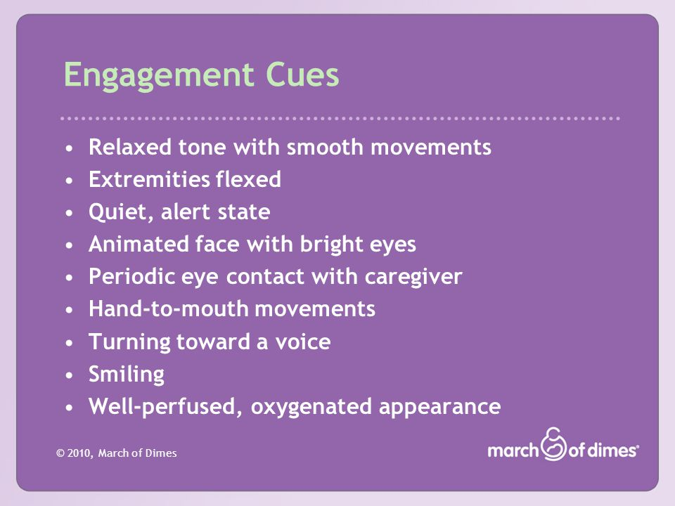 Engagement Cues Relaxed tone with smooth movements Extremities flexed