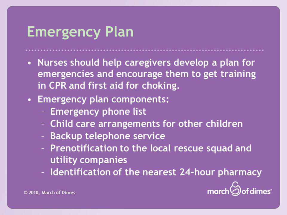 Emergency Plan Nurses should help caregivers develop a plan for emergencies and encourage them to get training in CPR and first aid for choking.