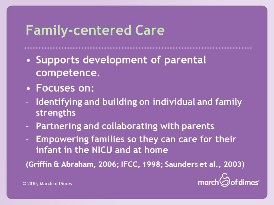 Family-centered Care Supports development of parental competence.