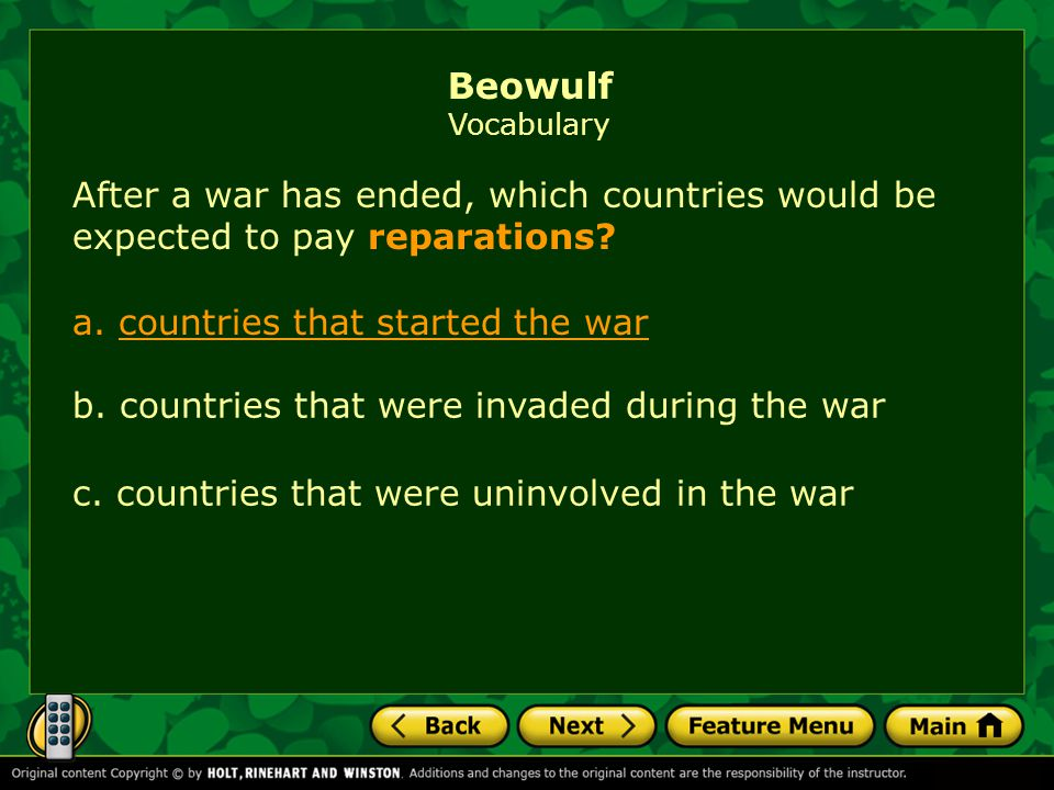 Beowulf Vocabulary After a war has ended, which countries would be expected to pay reparations a. countries that started the war.