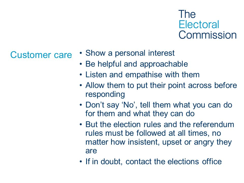 Customer care Show a personal interest Be helpful and approachable