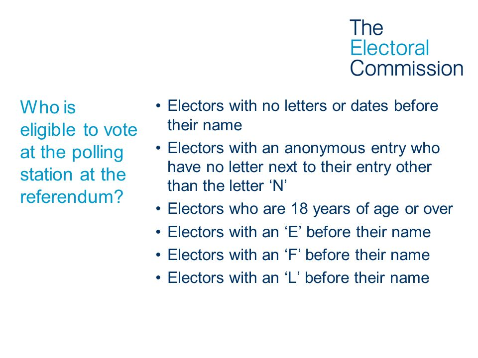 Who is eligible to vote at the polling station at the referendum