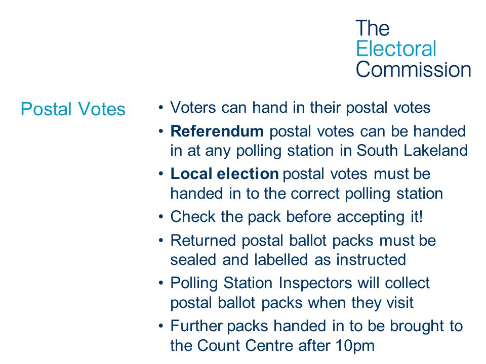 Postal Votes Voters can hand in their postal votes