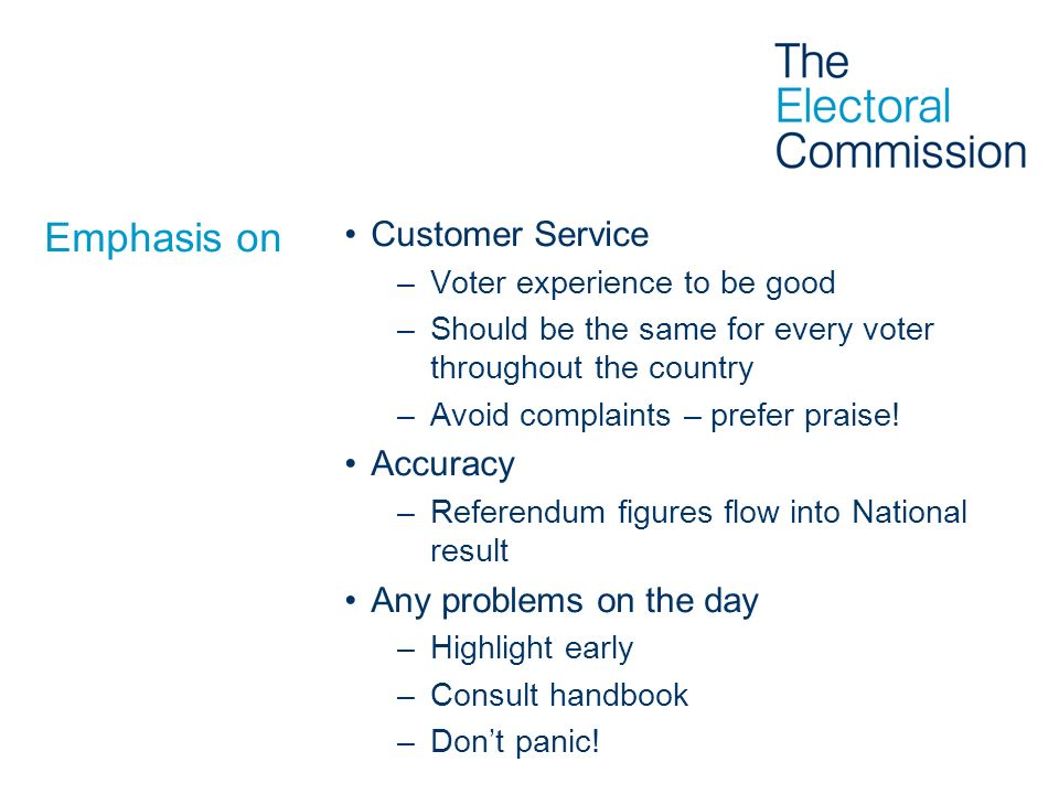 Emphasis on Customer Service Accuracy Any problems on the day
