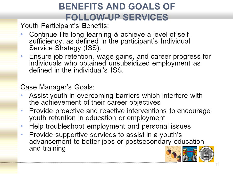 BENEFITS AND GOALS OF FOLLOW-UP SERVICES