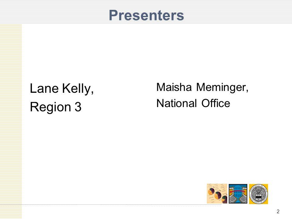Presenters Lane Kelly, Region 3 Maisha Meminger, National Office