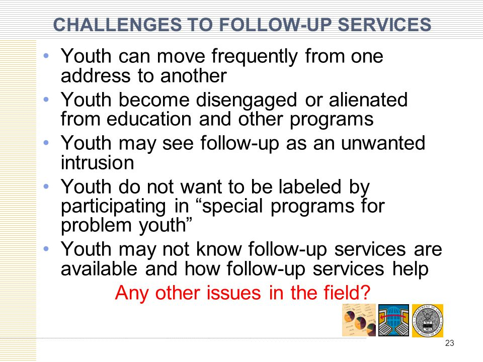 CHALLENGES TO FOLLOW-UP SERVICES