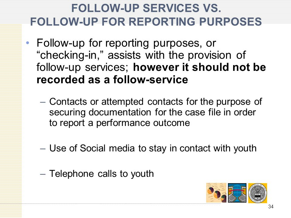 FOLLOW-UP SERVICES VS. FOLLOW-UP FOR REPORTING PURPOSES