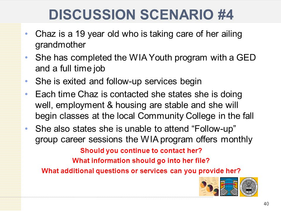 DISCUSSION SCENARIO #4 Chaz is a 19 year old who is taking care of her ailing grandmother.