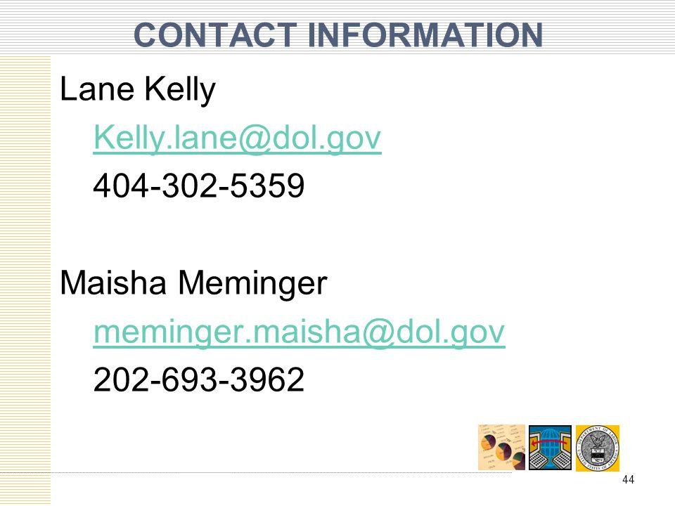CONTACT INFORMATION Lane Kelly Kelly.lane@dol.gov 404-302-5359 Maisha Meminger meminger.maisha@dol.gov 202-693-3962
