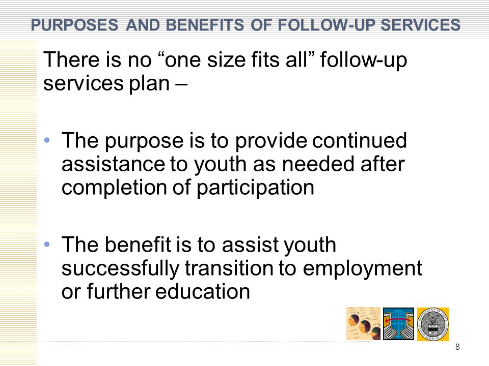 PURPOSES AND BENEFITS OF FOLLOW-UP SERVICES