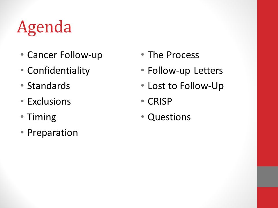 Agenda Cancer Follow-up Confidentiality Standards Exclusions Timing