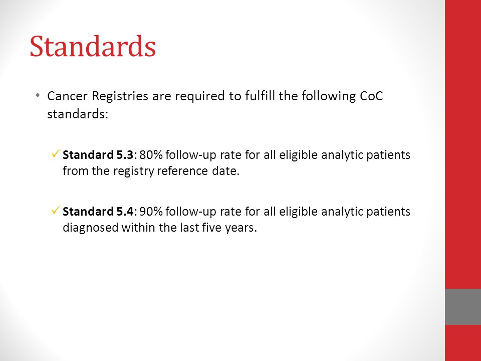 Standards Cancer Registries are required to fulfill the following CoC standards: