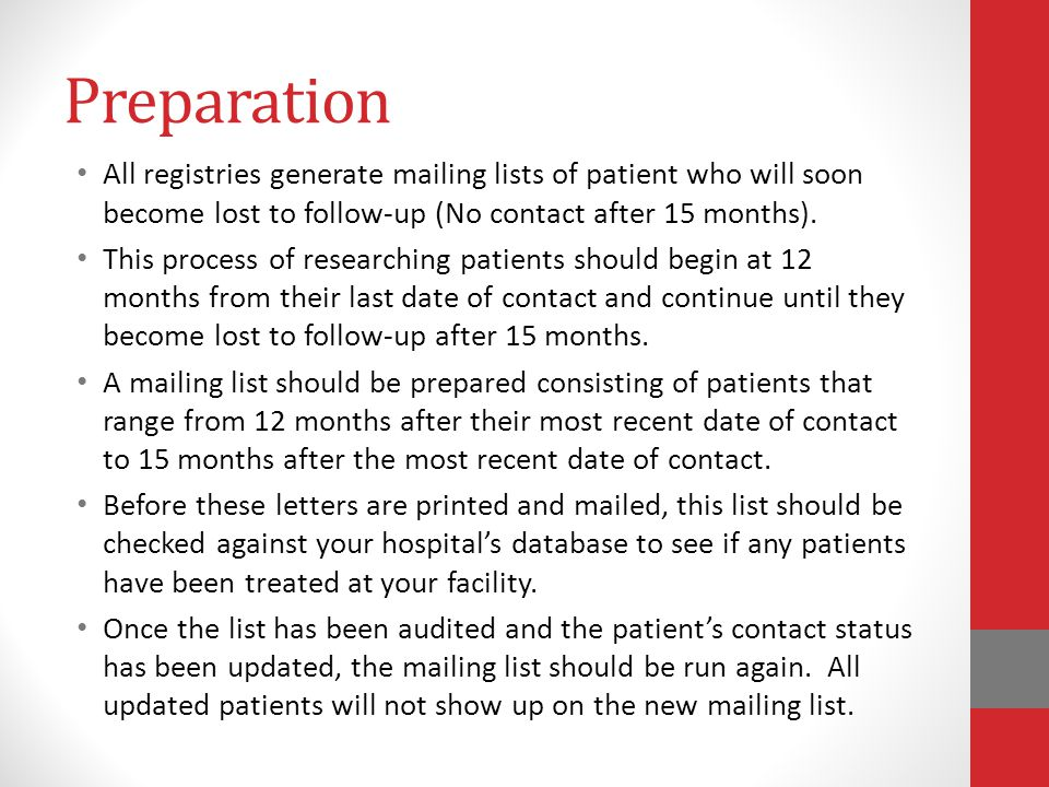Preparation All registries generate mailing lists of patient who will soon become lost to follow-up (No contact after 15 months).