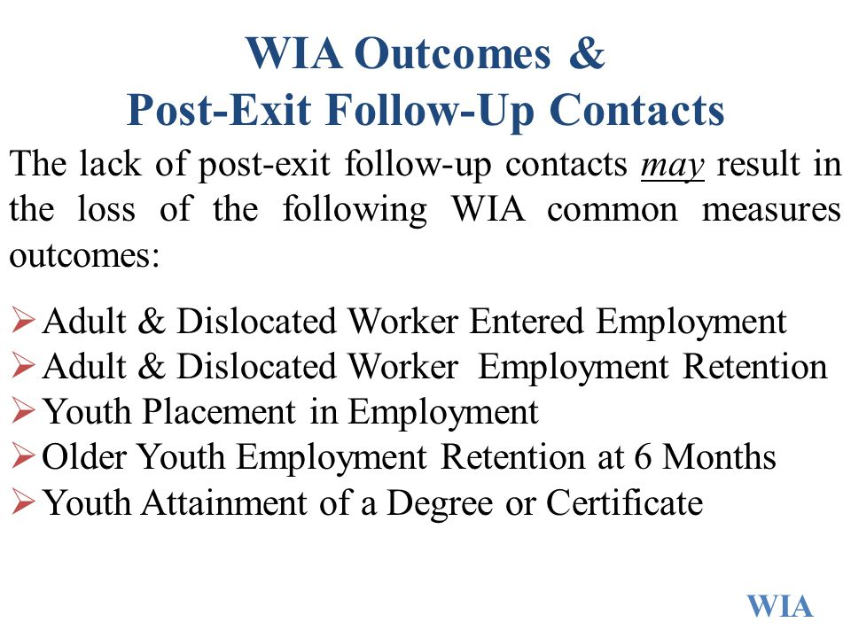 WIA Outcomes & Post-Exit Follow-Up Contacts