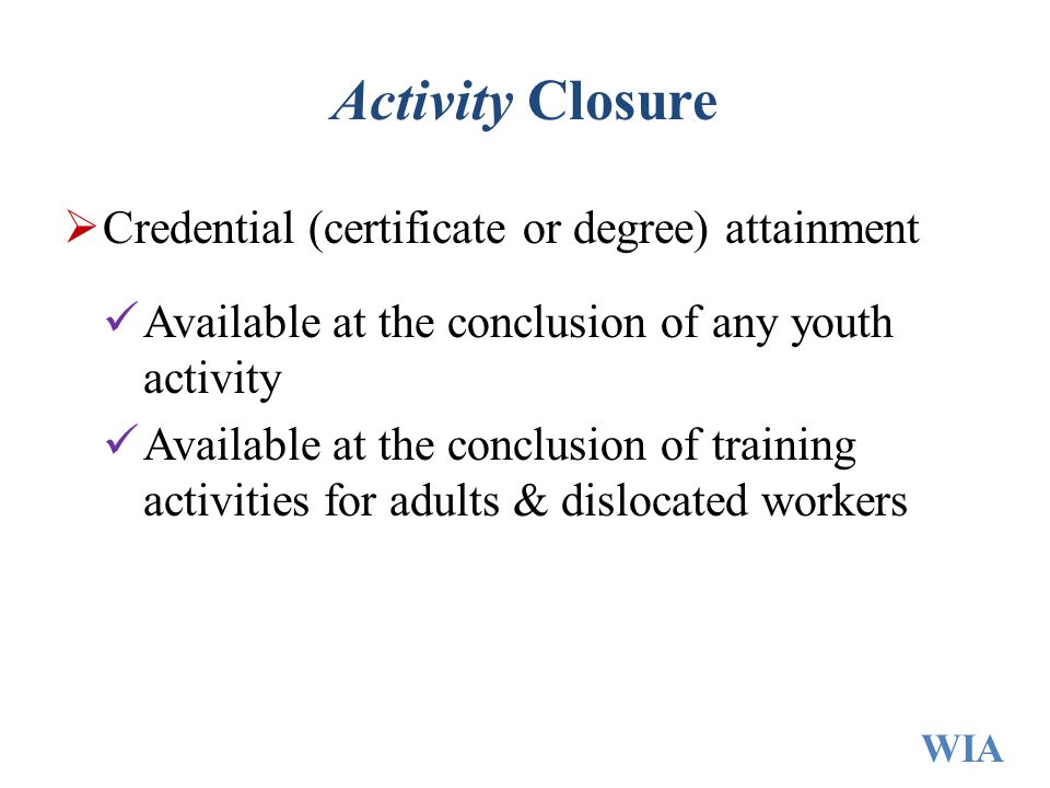 Activity Closure Credential (certificate or degree) attainment