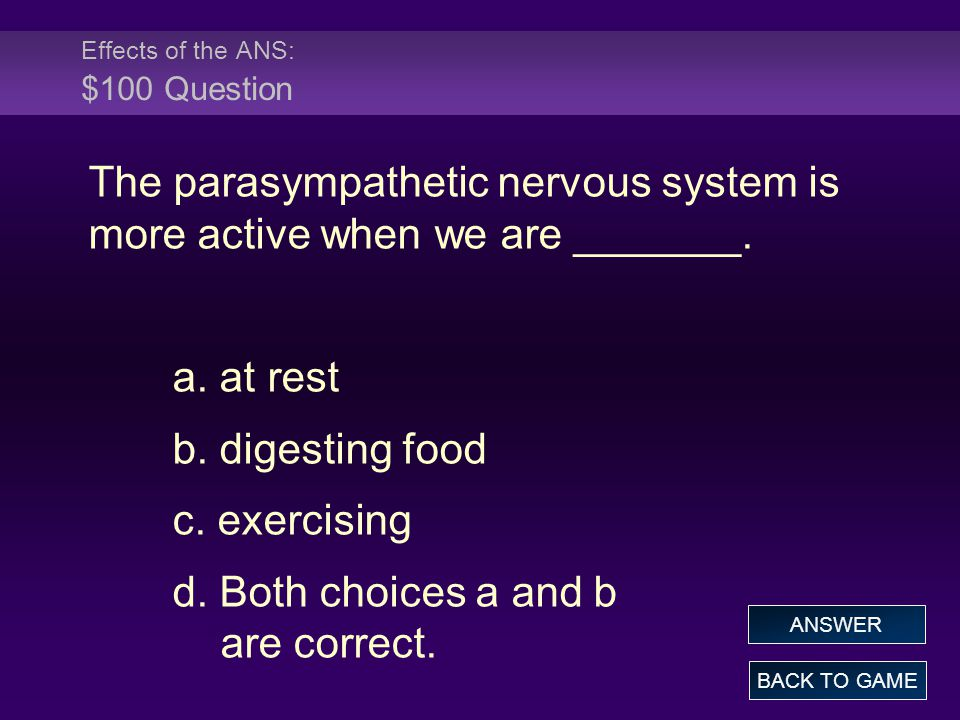 Effects of the ANS: $100 Question