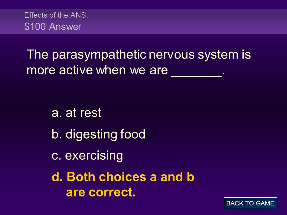 Effects of the ANS: $100 Answer