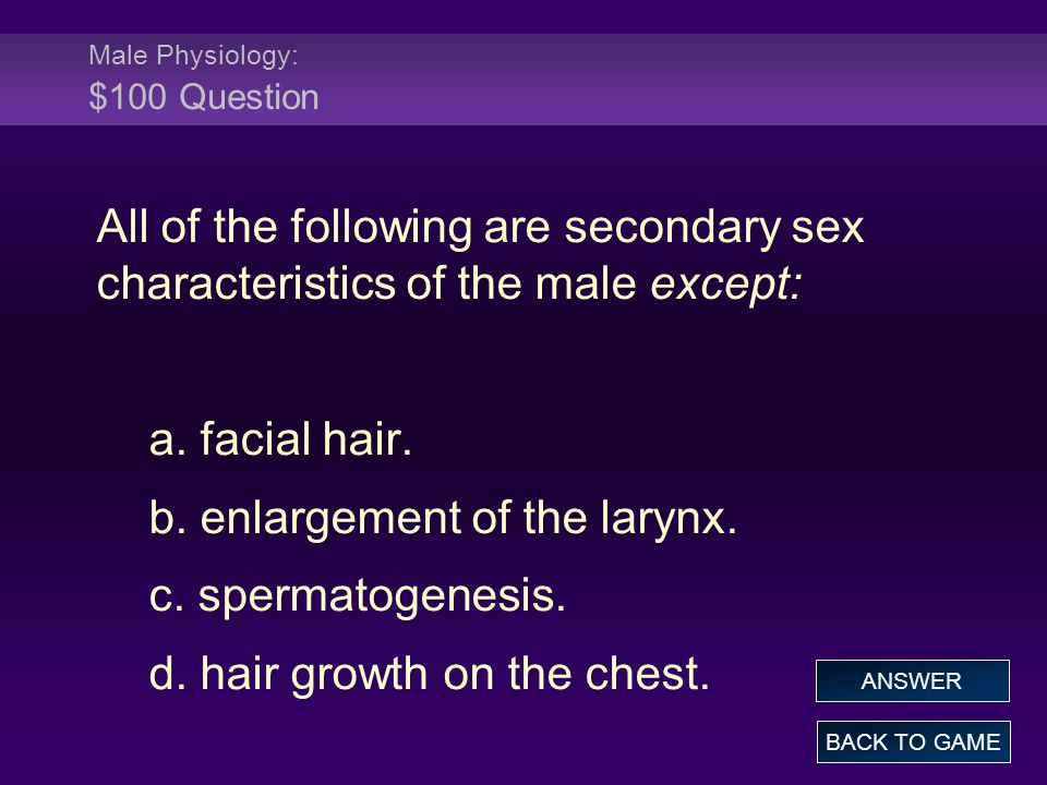 Male Physiology: $100 Question