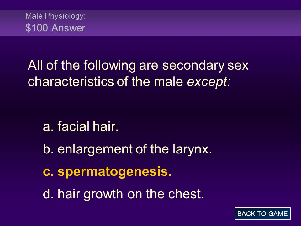Male Physiology: $100 Answer