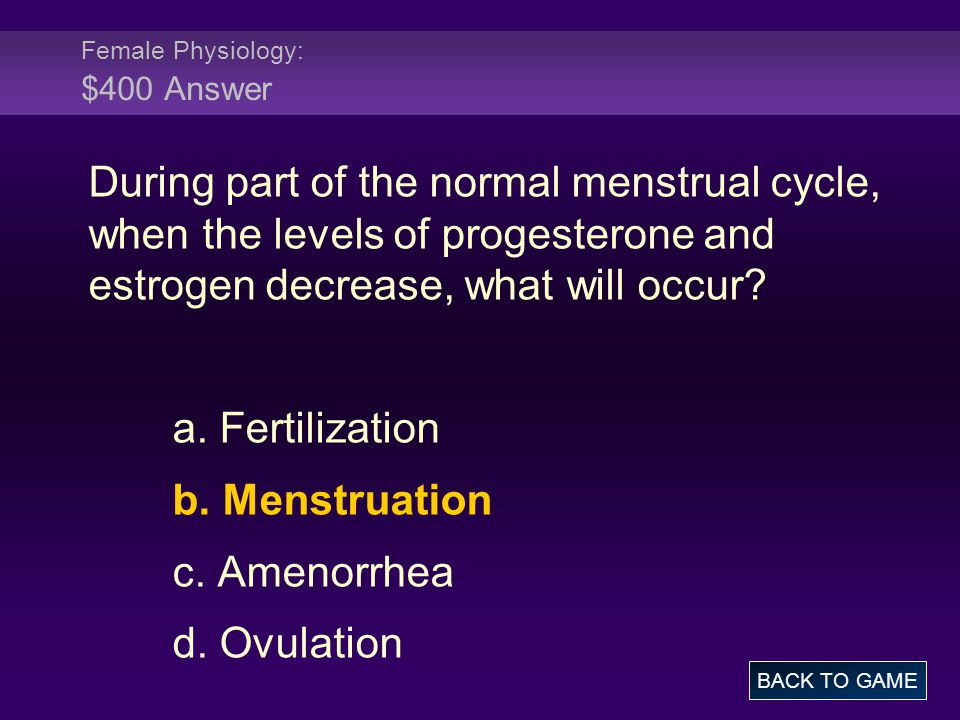 Female Physiology: $400 Answer