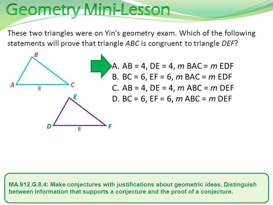 Geometry Mini-Lesson AB = 4, DE = 4, m BAC = m EDF