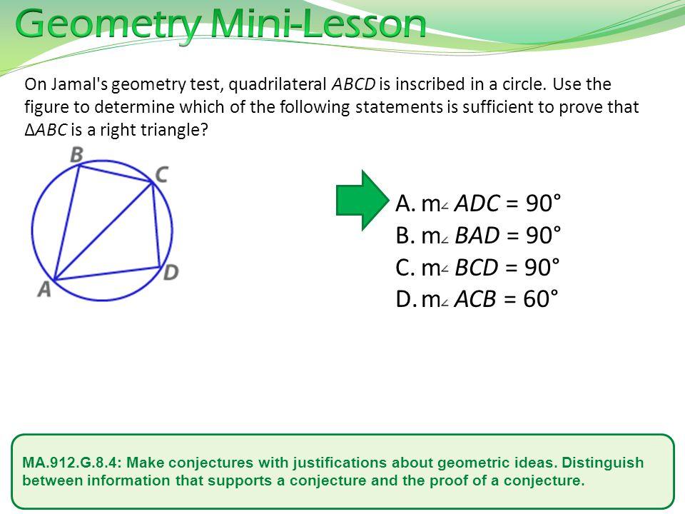 Geometry Mini-Lesson m ADC = 90° m BAD = 90° m BCD = 90° m ACB = 60°