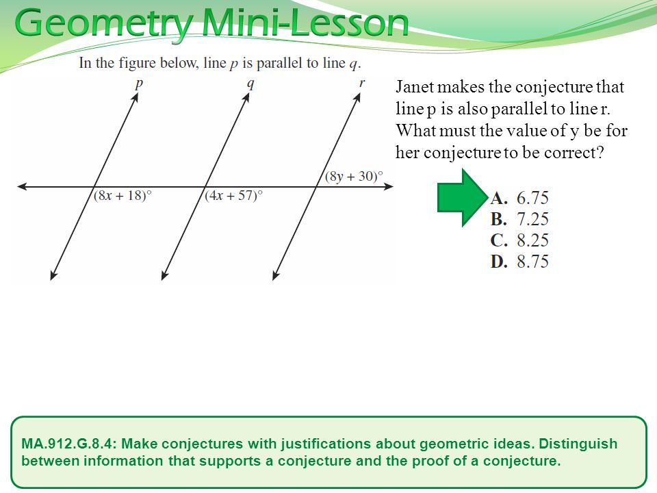 Geometry Mini-Lesson Janet makes the conjecture that line p is also parallel to line r. What must the value of y be for her conjecture to be correct
