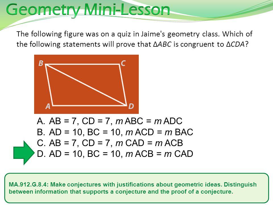 Geometry Mini-Lesson AB = 7, CD = 7, m ABC = m ADC