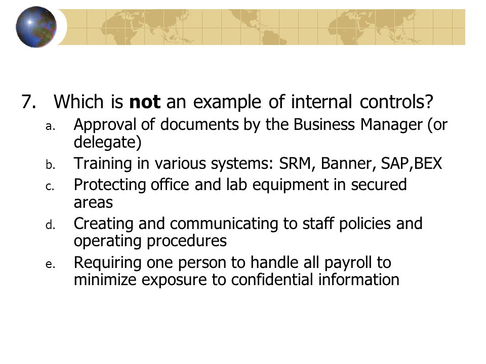 Which is not an example of internal controls