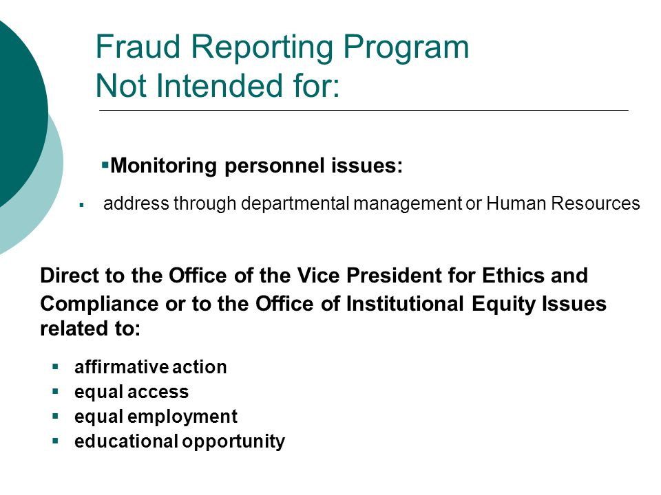 Fraud Reporting Program Not Intended for: