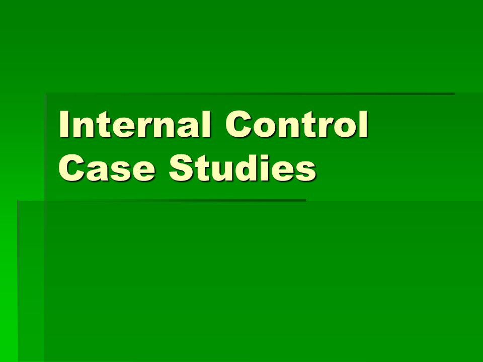 Internal Control Case Studies