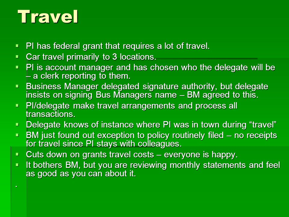 Travel PI has federal grant that requires a lot of travel.