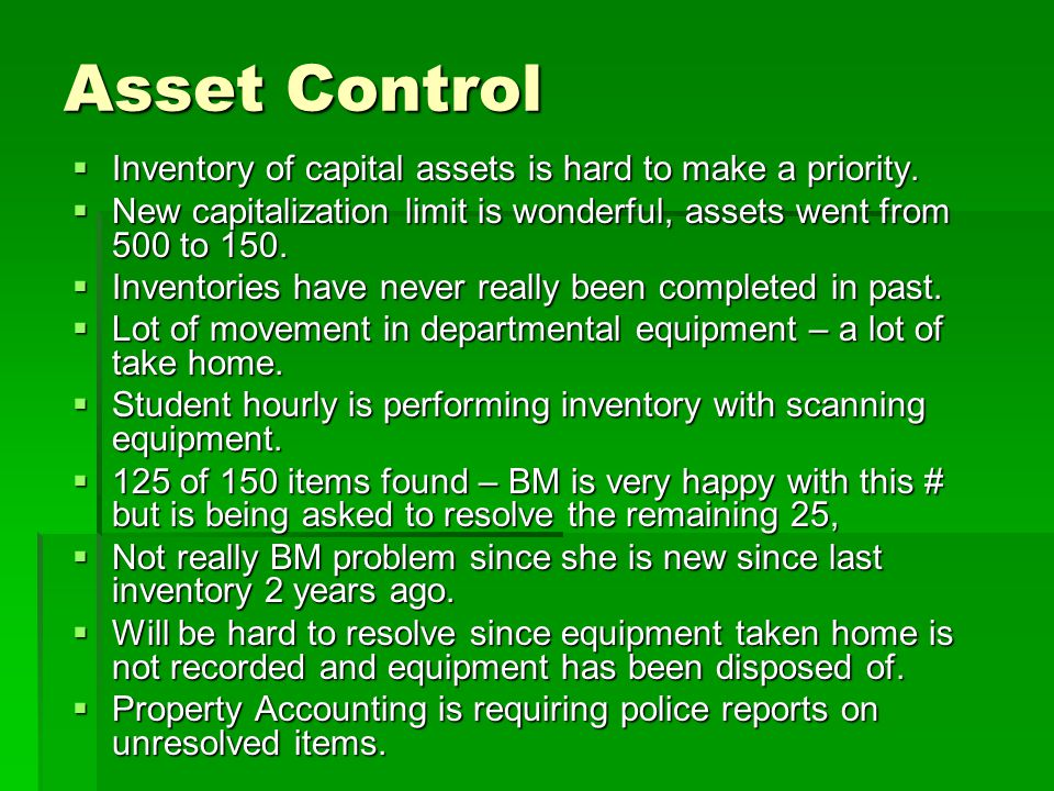 Asset Control Inventory of capital assets is hard to make a priority.