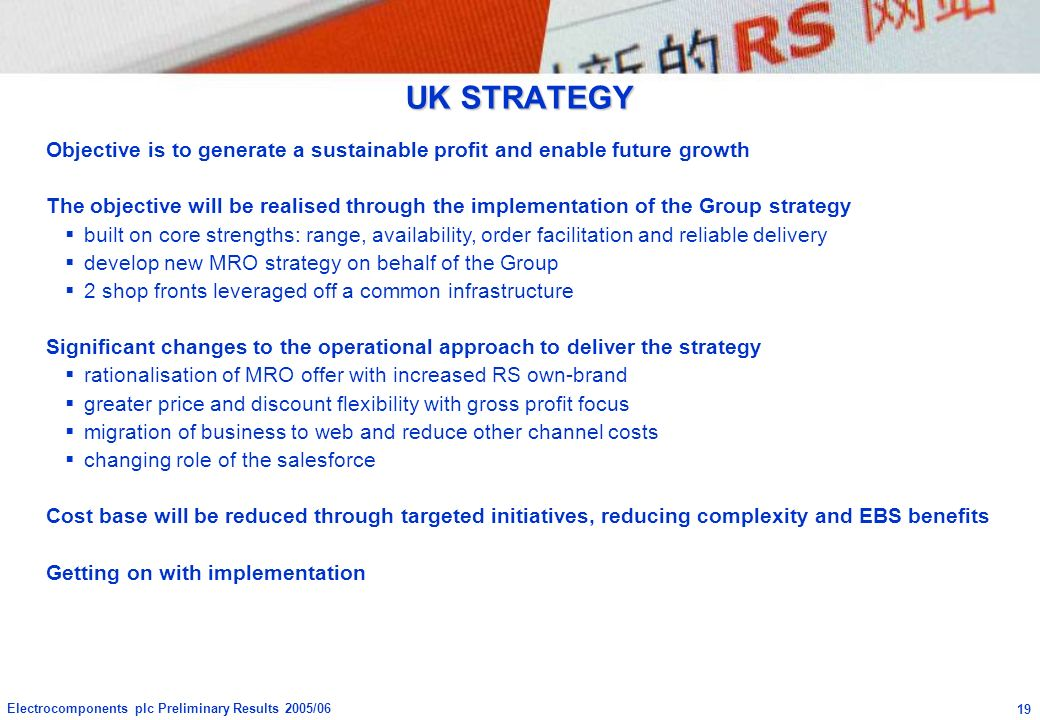 UK STRATEGY Objective is to generate a sustainable profit and enable future growth.