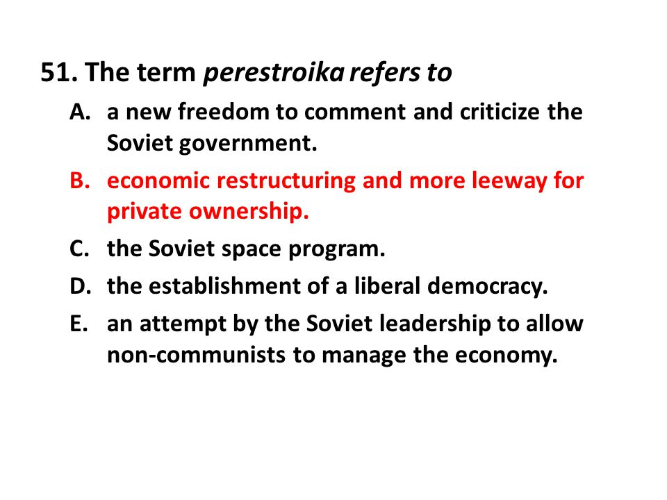 51. The term perestroika refers to