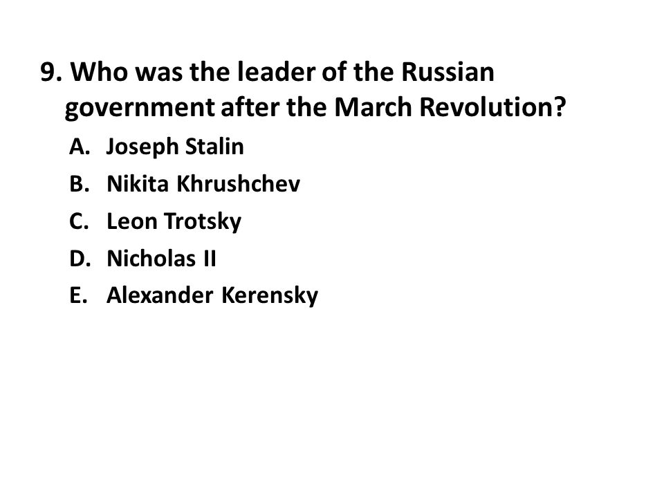9. Who was the leader of the Russian government after the March Revolution