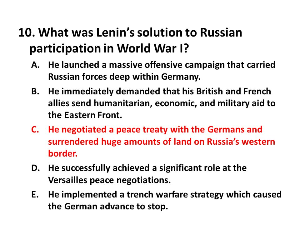 10. What was Lenin's solution to Russian participation in World War I