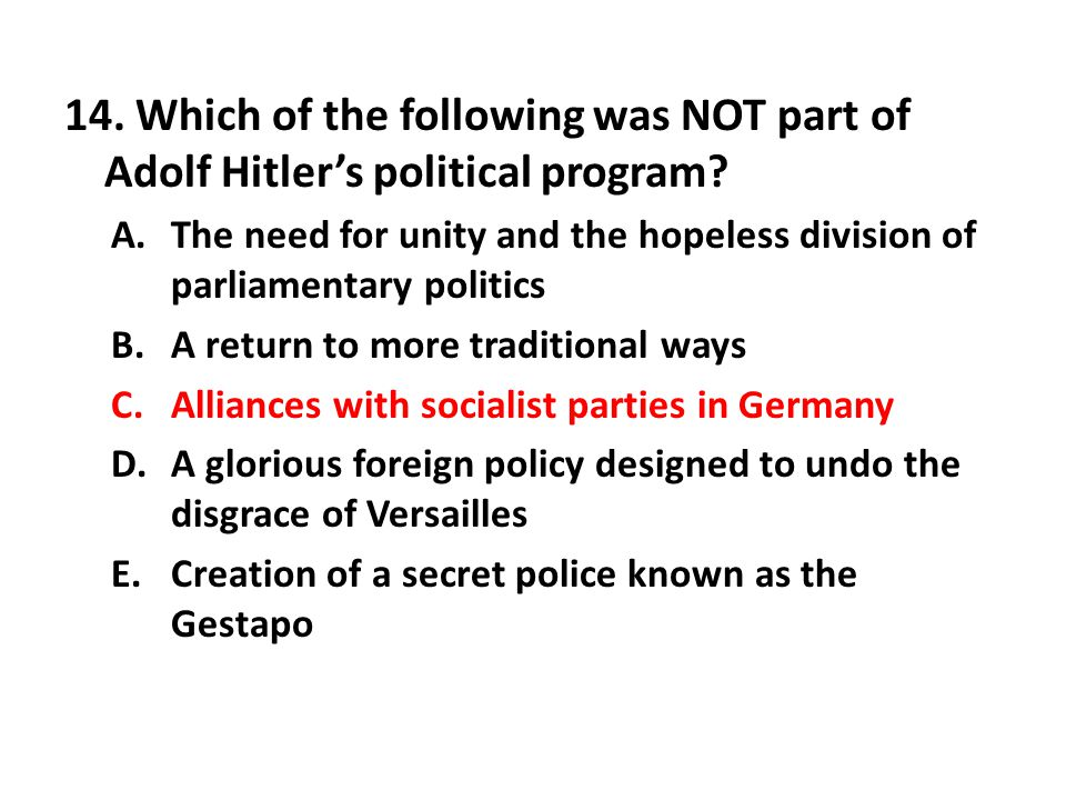 14. Which of the following was NOT part of Adolf Hitler's political program